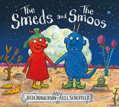 The cover of The Smeds and the Smoos, a book by Julia Donaldson and Axel Scheffler.